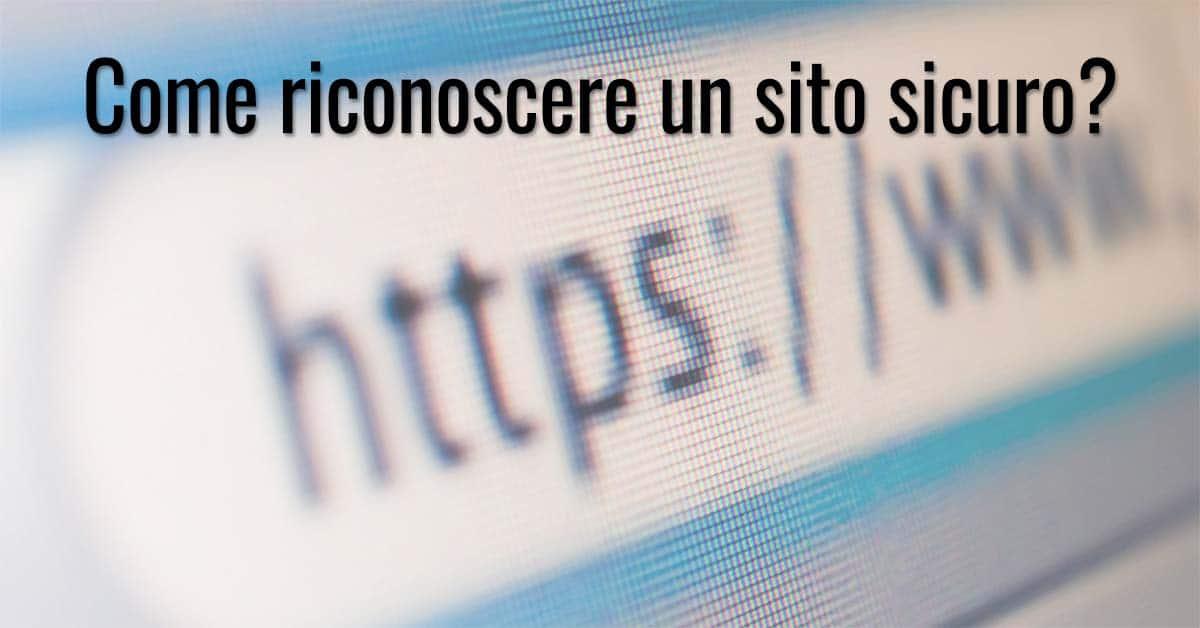 Come riconoscere un sito sicuro